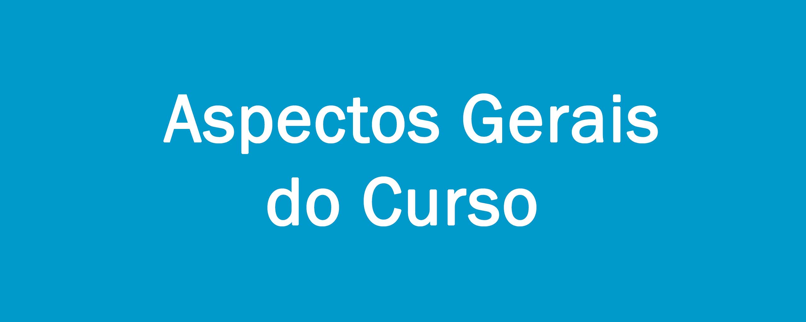 Aspectos Gerais do Curso
