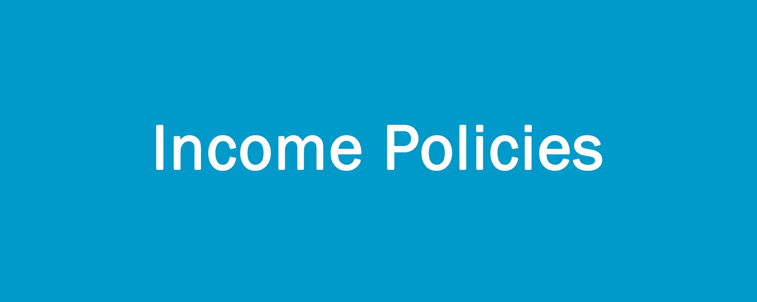 Income Policies