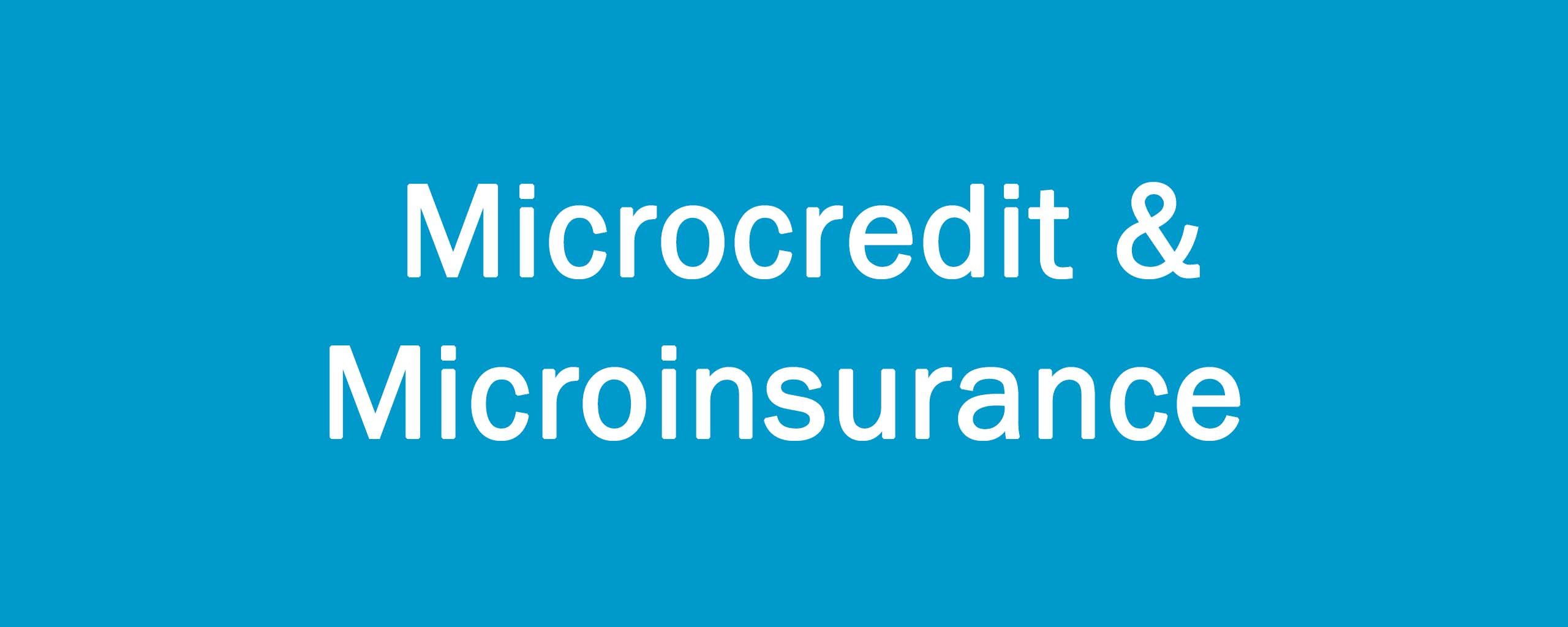 Microcredit & Microinsurance