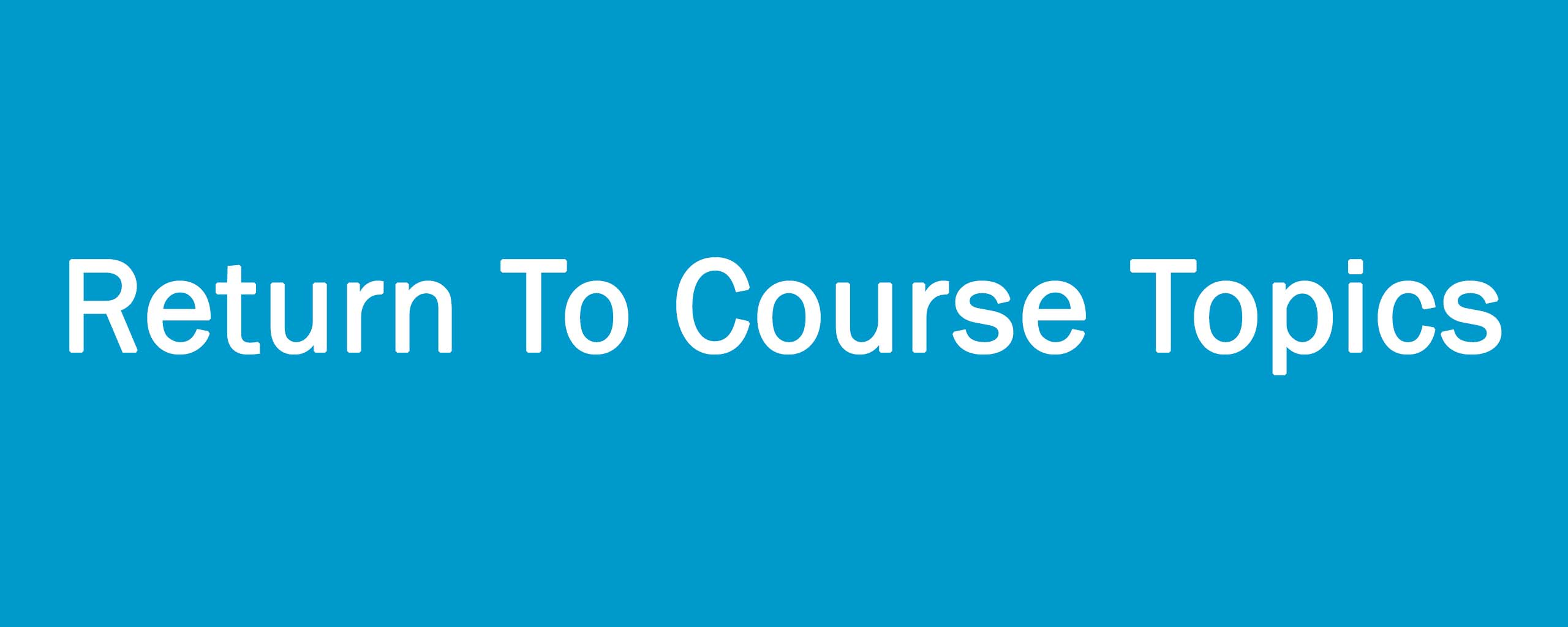 Return to course topics